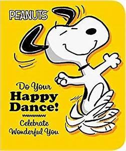Do Your Happy Dance!: Celebrate Wonderful You (Peanuts ...