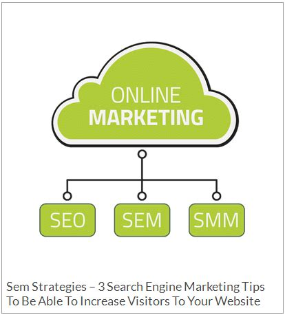 Search Engine Marketing Techniques by Sem 3 Search Engine Marketing Tips To Increase Visitors