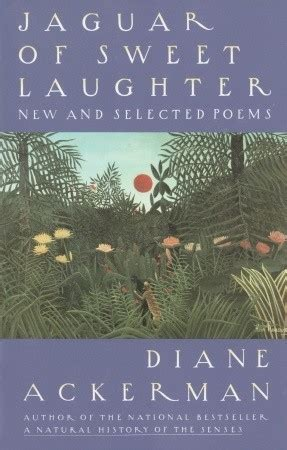 Jaguar Of Sweet Laughter New And Selected Poems By Diane