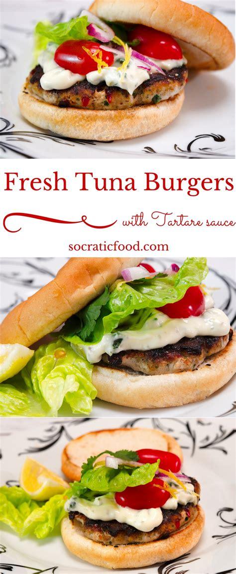 tartare cuisine fresh tuna burgers with tartare sauce socraticfood