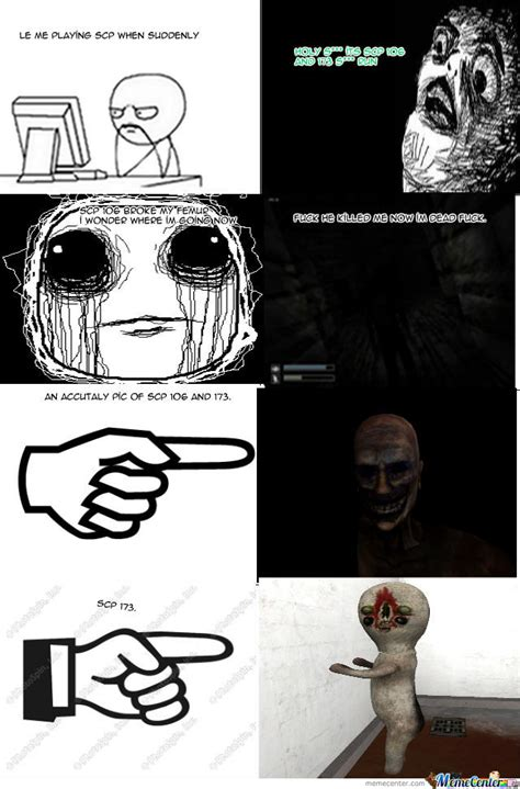 Scp Memes - what awalys happens when im playing scp by erik bagwell 5 meme center