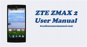 Tracfone Zte Zmax 2 Z955l User Manual Guide And Instructions