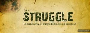 Facebook Covers Quotes About Struggle. QuotesGram