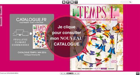 tout les catalogue en ligne temps l nouveau catalogue mai 2016