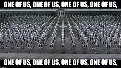 One Of Us Meme - irobot one of us imgflip