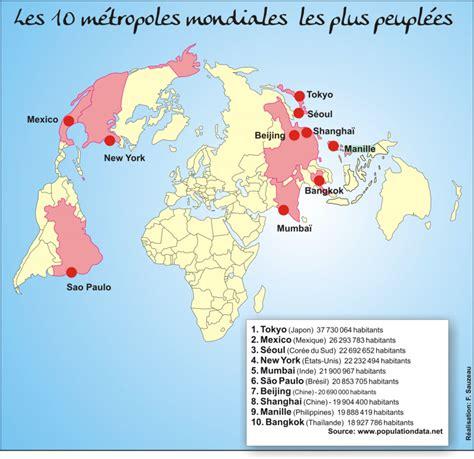 Carte Du Monde Villes Mondiales by Les Dix M 233 Tropoles Mondiales Les Plus Peupl 233 Es Et Les Pays