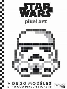 Pixel Art Voiture Facile : livre pixel art star wars mariez j r my hachette pratique heroes 9782011461391 librairie ~ Maxctalentgroup.com Avis de Voitures