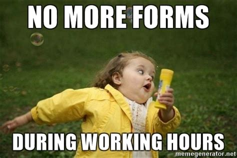 No More Memes - no more forms during working hours little girl running