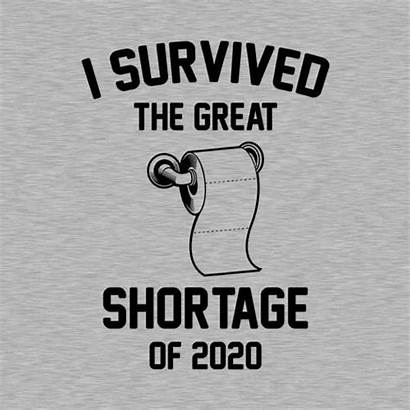 Survived Toilet Paper Shortage Funny Shirt Shirts