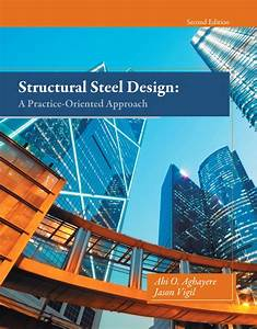 Aghayere  U0026 Vigil  Structural Steel Design  A Practice