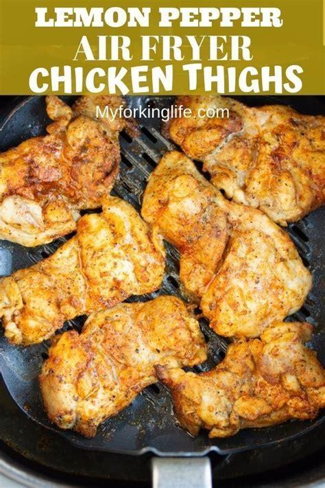 fryer air thighs chicken lemon pepper recipe recipes thigh easy fried oven dinner myforkinglife