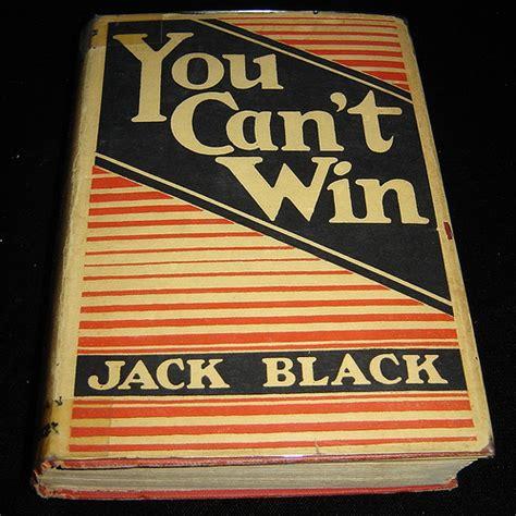 Jack Black, You Can't Win  The Matt Gonzalez Reader