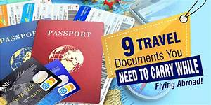 9 travel documents you need to carry while flying abroad With documents you need to travel