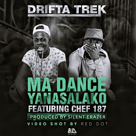 Drifta Trek Ma Dance Yanasalako Ft Chef 187 Prod