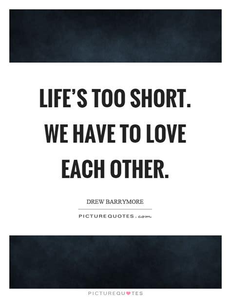 lifes  short    love   picture quotes