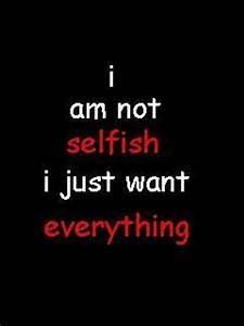 Quotes About Selfish Brats. QuotesGram