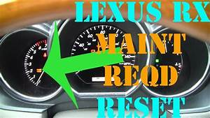 How To Reset Maint Reqd In Lexus Rx Rx330