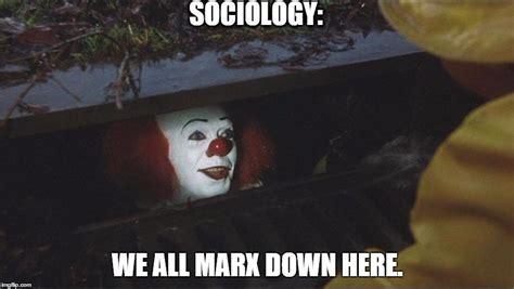 Karl Marx Memes - image tagged in sociology karl marx pennywise imgflip