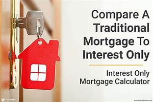 Balloon Loan Calculator Interest Only Mortgage Calculator