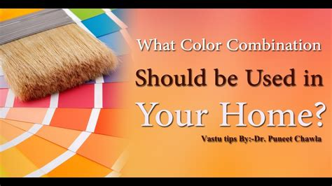 What Color Should I Be by Vastu Shastra What Color Combination Should Be Used In