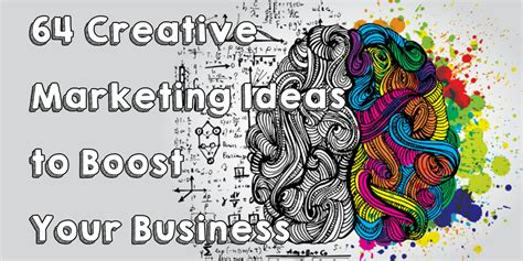 Marketing Ideas - 64 creative marketing ideas to boost your business
