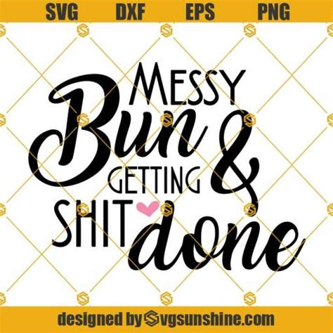Baseball mom leopard messy bun, png image, svg, dxf, eps, sublimation png aviedesigncompany 5 out of 5. Messy Bun & Getting Shit Done Svg, Messy Bun Svg Png Dxf ...
