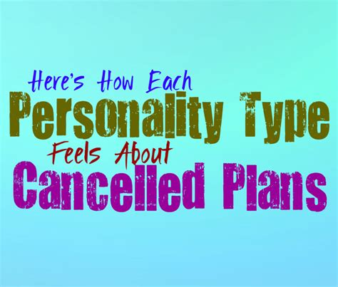 Here's How Each Personality Type Feels About Cancelled Plans