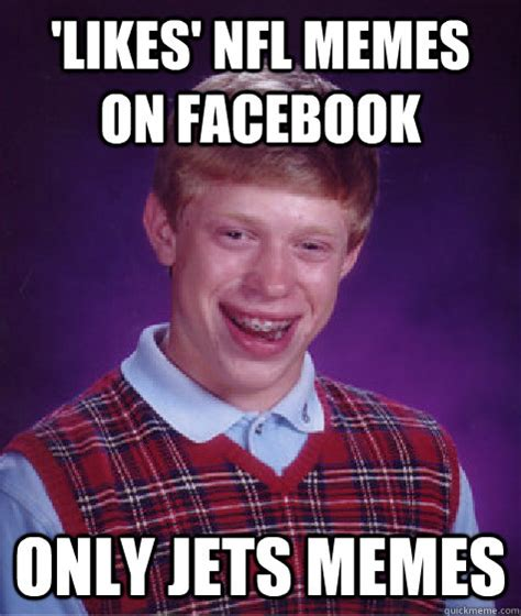 Nfl Memes Facebook - likes nfl memes on facebook only jets memes bad luck brian quickmeme