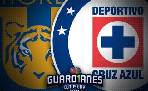 Tigres UANL vs Cruz Azul: Horario y canal dónde ver el ...