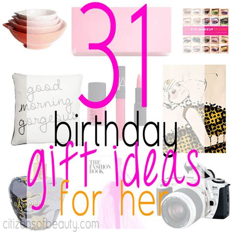 birthday gifts for 31 birthday gift ideas for her citizens of beauty