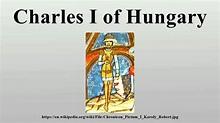 Charles I of Hungary - YouTube
