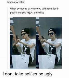 Luhans-Foreskin When Someone Catches You Taking Selfies in ...