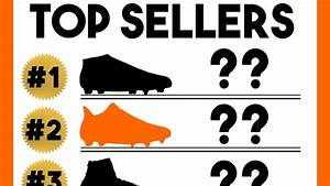 Top 10 Best Selling Football Boots Of The Year  - Cleats Top Sellers
