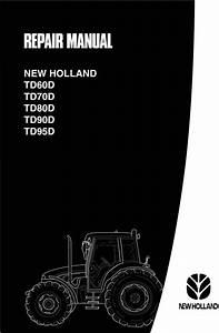 New Holland Td60d Td80d Td95d Service Workshop Manual