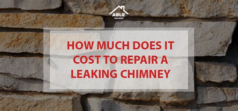how much does a fireplace cost how much does it cost to repair a leaking chimney able roof