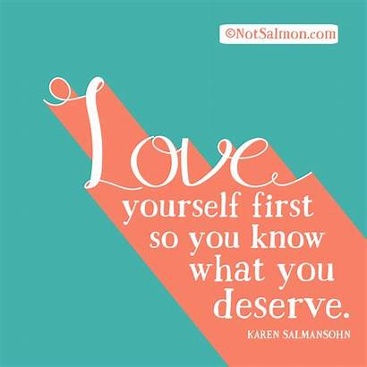 Yourself Notsalmon Quotes Know Deserve Quote