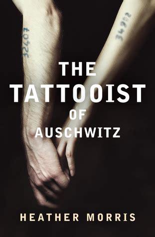 tattooist  auschwitz  heather morris