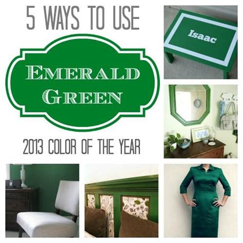 5 Ways To Use The 2013 Color Of The Year Emerald!  Infarrantly Creative