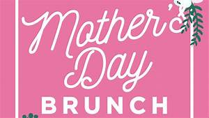 Mothers Day Brunch returns May 14 - MyMcMurray