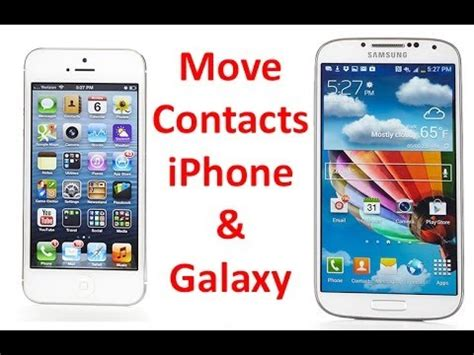 transfer iphone to samsung how to transfer contacts between iphone samsung galaxy