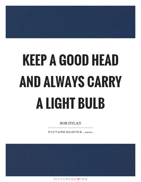 light bulb light bulb quotes keep a and always
