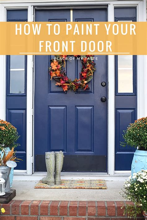 how to paint a front door home decor diy place of my taste