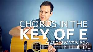 Chords In The Key Of E Part 2  Alternate Voicings