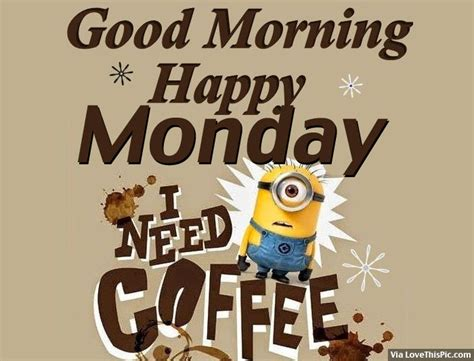 Morning Happy Monday Images Morning Happy Monday I Need Some Coffee Pictures