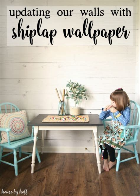 updating  walls  shiplap wallpaper house  hoff