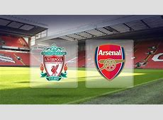 Assistir Liverpool x Arsenal ao vivo grátis