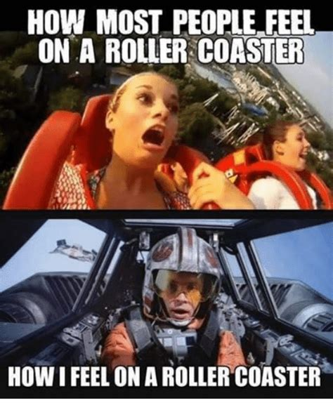 Roller Coaster Meme - how most people feel on a roller coaster how i feel on a roller coaster star wars meme on sizzle
