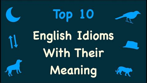 best idioms idioms phrases top 10 idioms and
