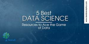 5 Best Data Science Resources to Ace the Game of Data