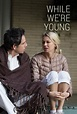 """While We're Young"" Movie Review 